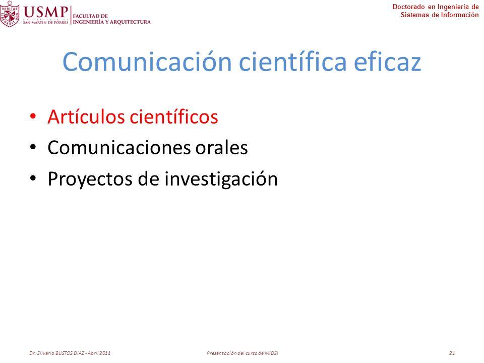 Doctorado en Ingeniería de Sistemas de Información Comunicación científica eficaz Artículos científicos Comunicaciones orales Proyectos de investigación Dr.