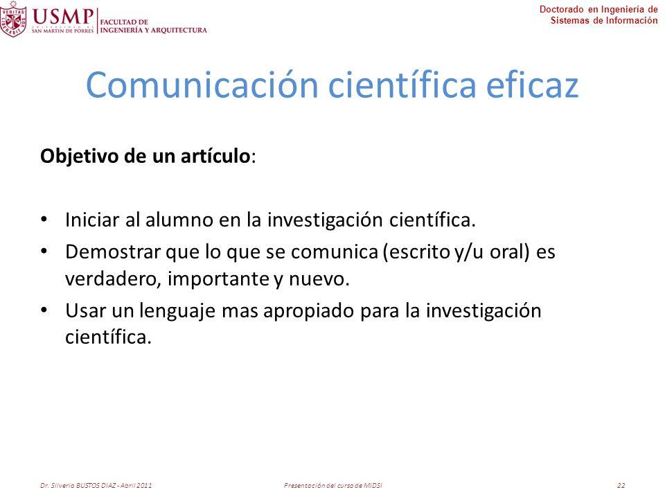 Doctorado en Ingeniería de Sistemas de Información Comunicación científica eficaz Objetivo de un artículo: Iniciar al alumno en la investigación científica.