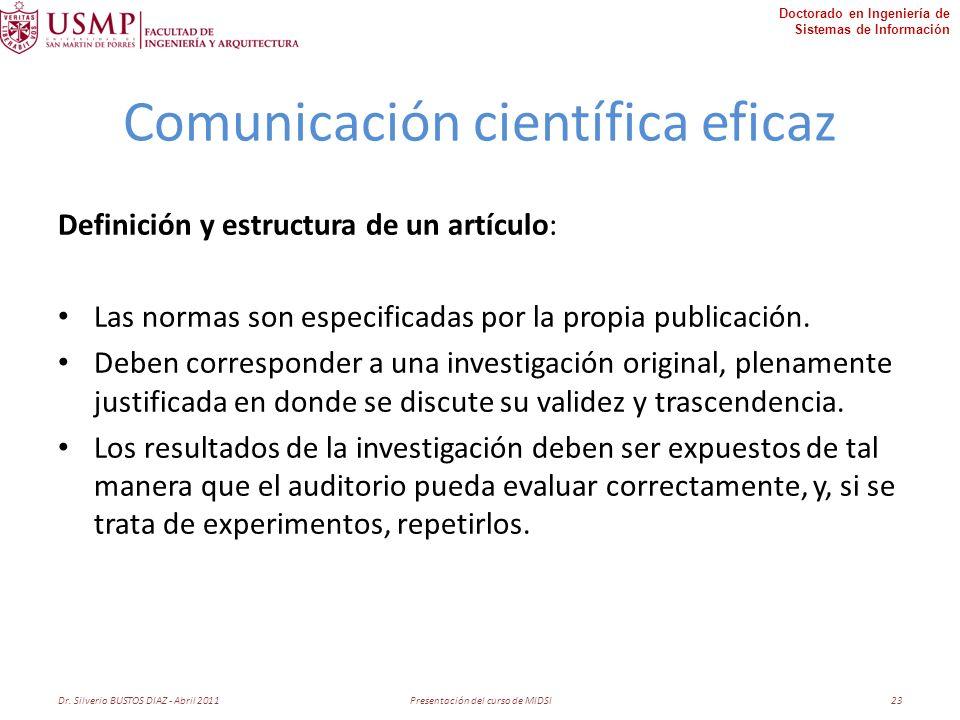 Doctorado en Ingeniería de Sistemas de Información Comunicación científica eficaz Definición y estructura de un artículo: Las normas son especificadas por la propia publicación.