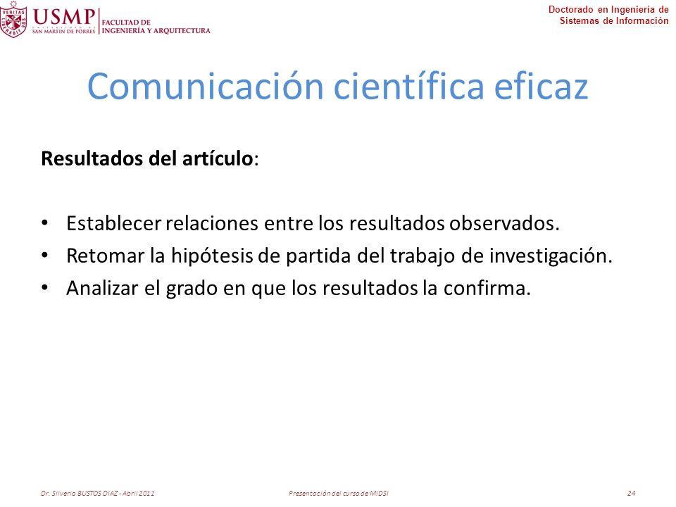Doctorado en Ingeniería de Sistemas de Información Comunicación científica eficaz Resultados del artículo: Establecer relaciones entre los resultados observados.