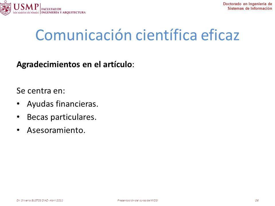 Doctorado en Ingeniería de Sistemas de Información Comunicación científica eficaz Agradecimientos en el artículo: Se centra en: Ayudas financieras.