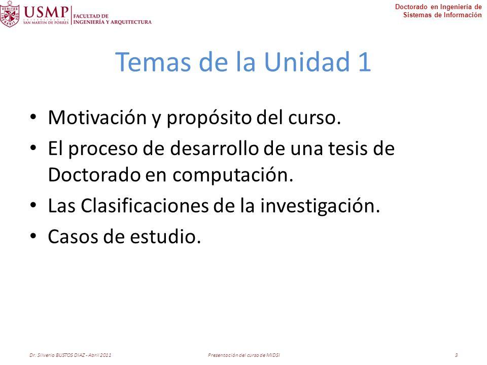 Doctorado en Ingeniería de Sistemas de Información Temas de la Unidad 1 Motivación y propósito del curso.