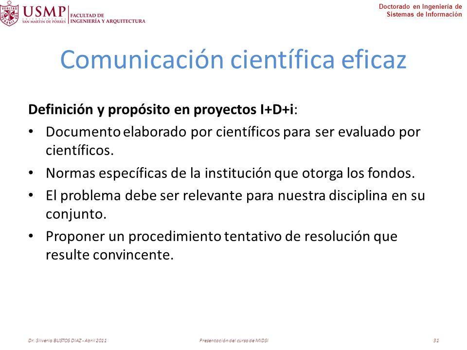 Doctorado en Ingeniería de Sistemas de Información Comunicación científica eficaz Definición y propósito en proyectos I+D+i: Documento elaborado por científicos para ser evaluado por científicos.