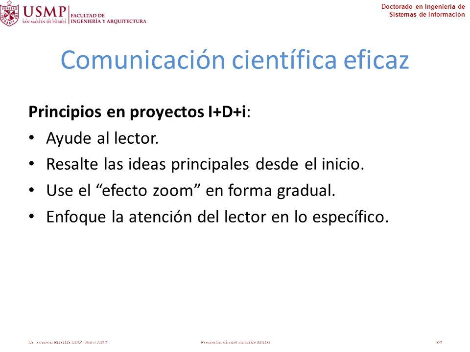 Doctorado en Ingeniería de Sistemas de Información Comunicación científica eficaz Principios en proyectos I+D+i: Ayude al lector.