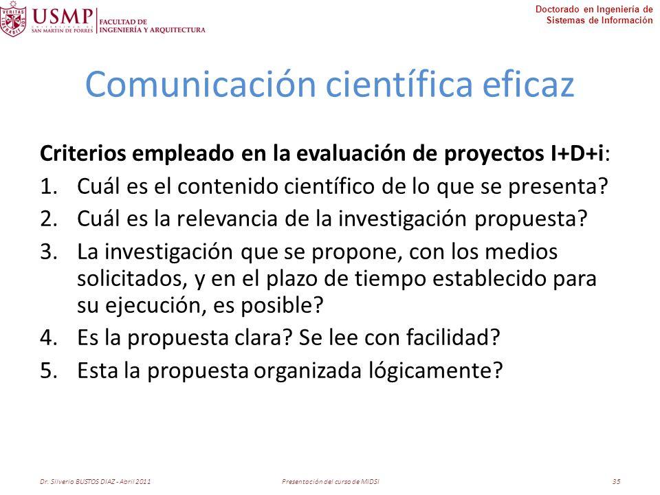Doctorado en Ingeniería de Sistemas de Información Comunicación científica eficaz Criterios empleado en la evaluación de proyectos I+D+i: 1.Cuál es el contenido científico de lo que se presenta.