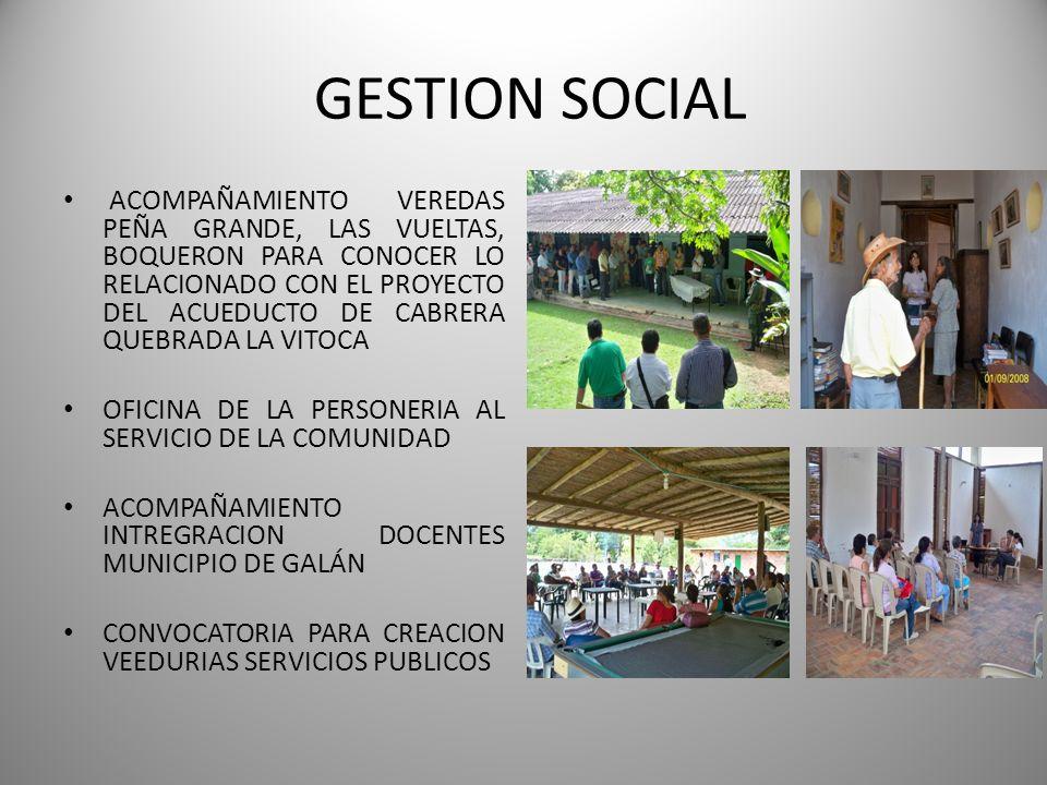EVENTOS SOCIALES INTEGRACION CON EL SEÑOR PROCURADOR GENERAL DE LA NACION ACOMPAÑAMIENTO DIA DE LA FAMILIA DIFERENTES VEREDAS CELEBRACION CUMPLEAÑOS ACOMPAÑAMIENTO EN LA VISITA DEL GOBERNADOR A LA COMUNIDAD DE GALAN