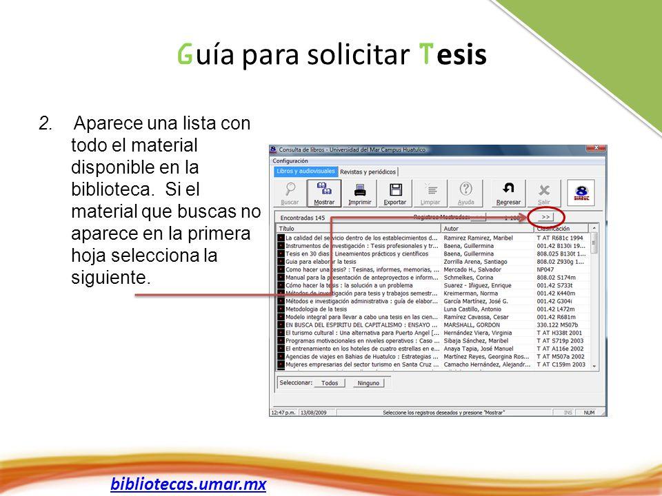 bibliotecas.umar.mx 2. Aparece una lista con todo el material disponible en la biblioteca. Si el material que buscas no aparece en la primera hoja sel