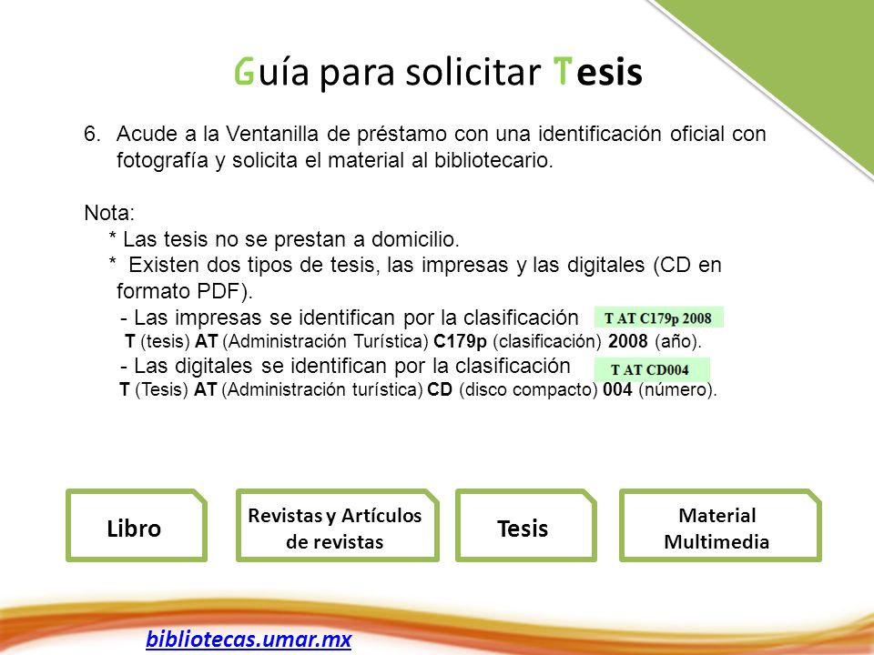 bibliotecas.umar.mx 6.Acude a la Ventanilla de préstamo con una identificación oficial con fotografía y solicita el material al bibliotecario.