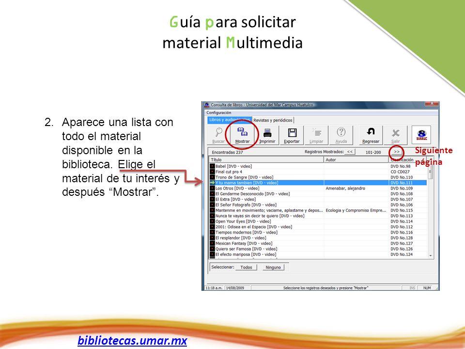 bibliotecas.umar.mx G uía p ara solicitar material M ultimedia 2.Aparece una lista con todo el material disponible en la biblioteca.