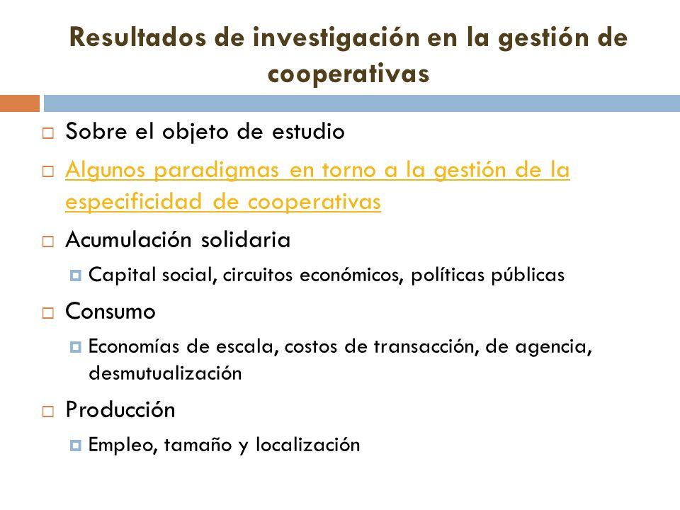 Resultados de investigación en la gestión de cooperativas Sobre el objeto de estudio Algunos paradigmas en torno a la gestión de la especificidad de c