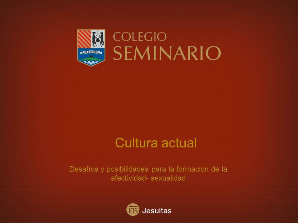 Cultura actual Desafíos y posibilidades para la formación de la afectividad- sexualidad