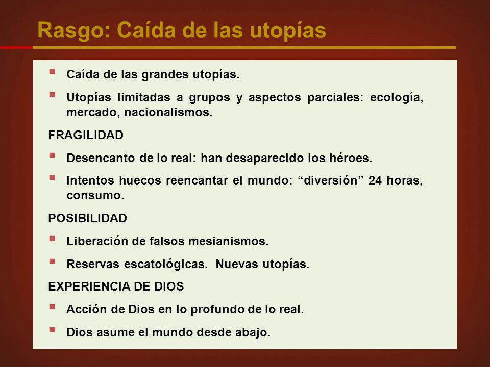 Rasgo: Caída de las utopías Caída de las grandes utopías.