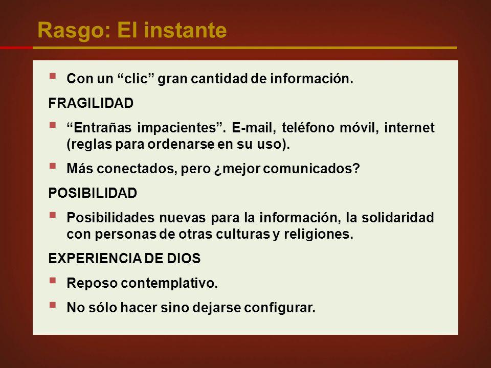 Rasgo: El instante Con un clic gran cantidad de información.