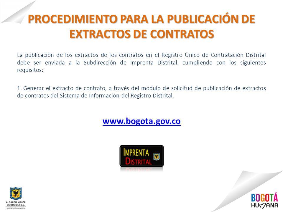 PROCEDIMIENTO PARA LA PUBLICACIÓN DE EXTRACTOS DE CONTRATOS La publicación de los extractos de los contratos en el Registro Único de Contratación Dist