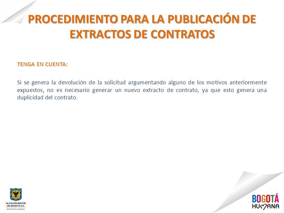 PROCEDIMIENTO PARA LA PUBLICACIÓN DE EXTRACTOS DE CONTRATOS TENGA EN CUENTA: Si se genera la devolución de la solicitud argumentando alguno de los mot