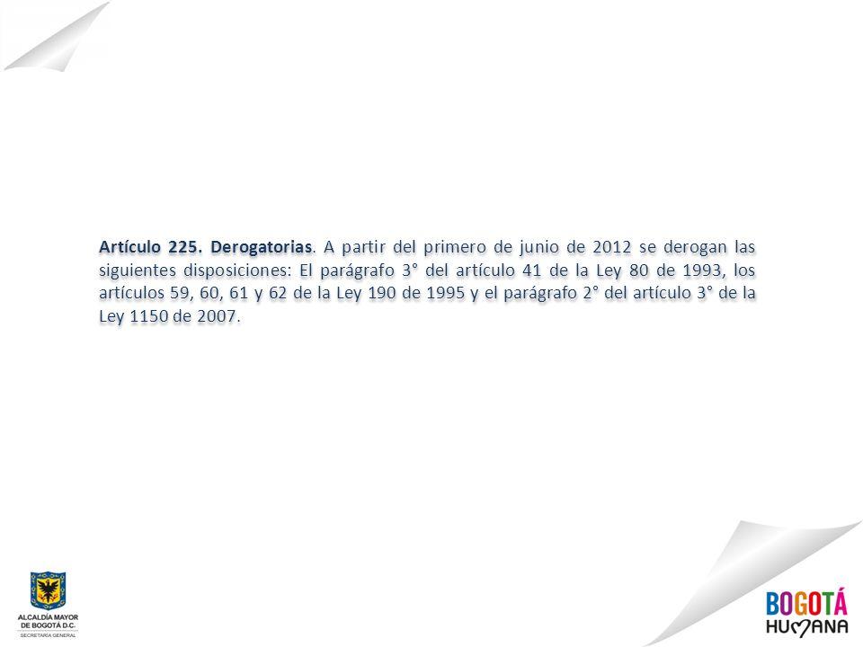 Artículo 225. Derogatorias. A partir del primero de junio de 2012 se derogan las siguientes disposiciones: El parágrafo 3° del artículo 41 de la Ley 8
