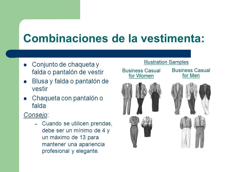 Combinaciones de la vestimenta: Conjunto de chaqueta y falda o pantalón de vestir Blusa y falda o pantalón de vestir Chaqueta con pantalón o falda Con