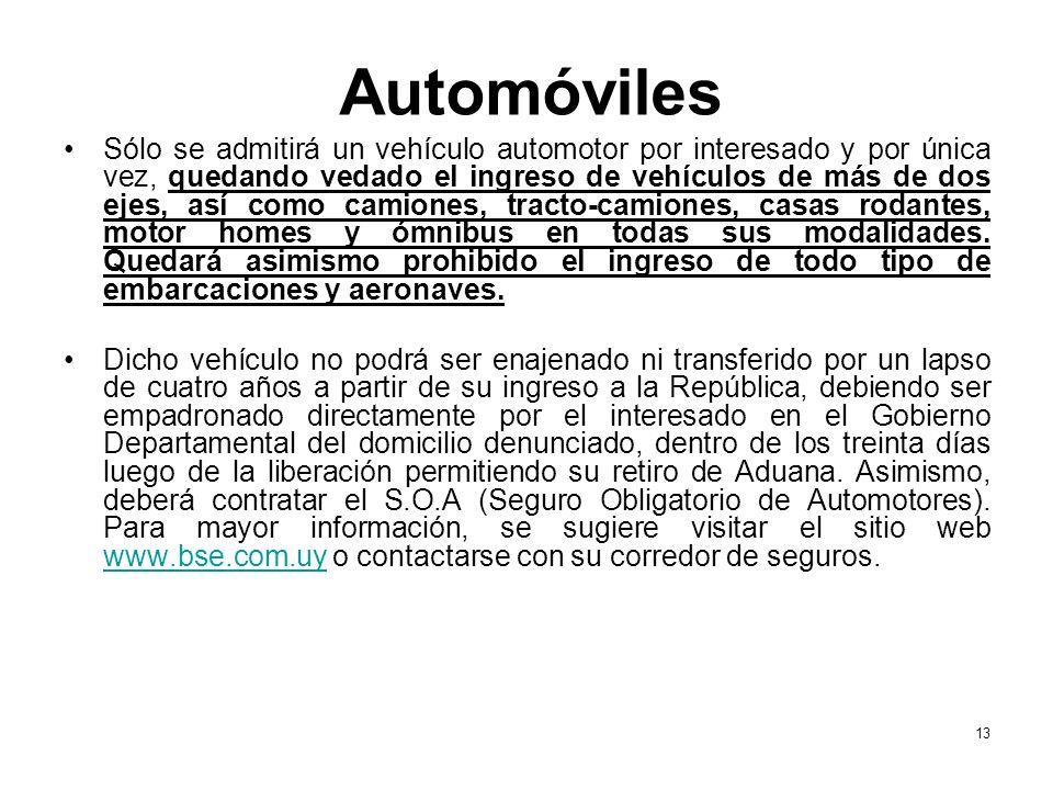 Automóviles Sólo se admitirá un vehículo automotor por interesado y por única vez, quedando vedado el ingreso de vehículos de más de dos ejes, así com