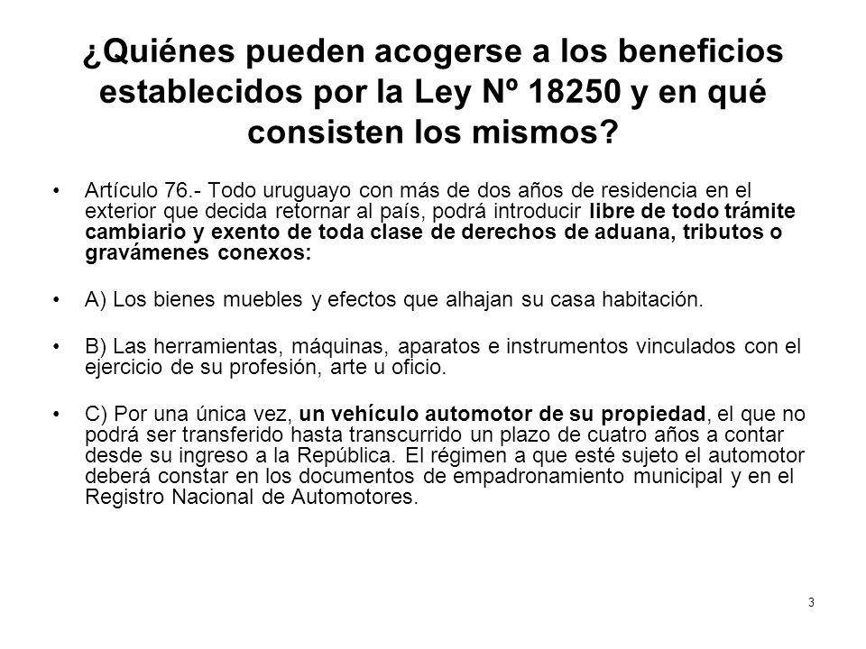 ¿Quiénes pueden acogerse a los beneficios establecidos por la Ley Nº 18250 y en qué consisten los mismos? Artículo 76.- Todo uruguayo con más de dos a