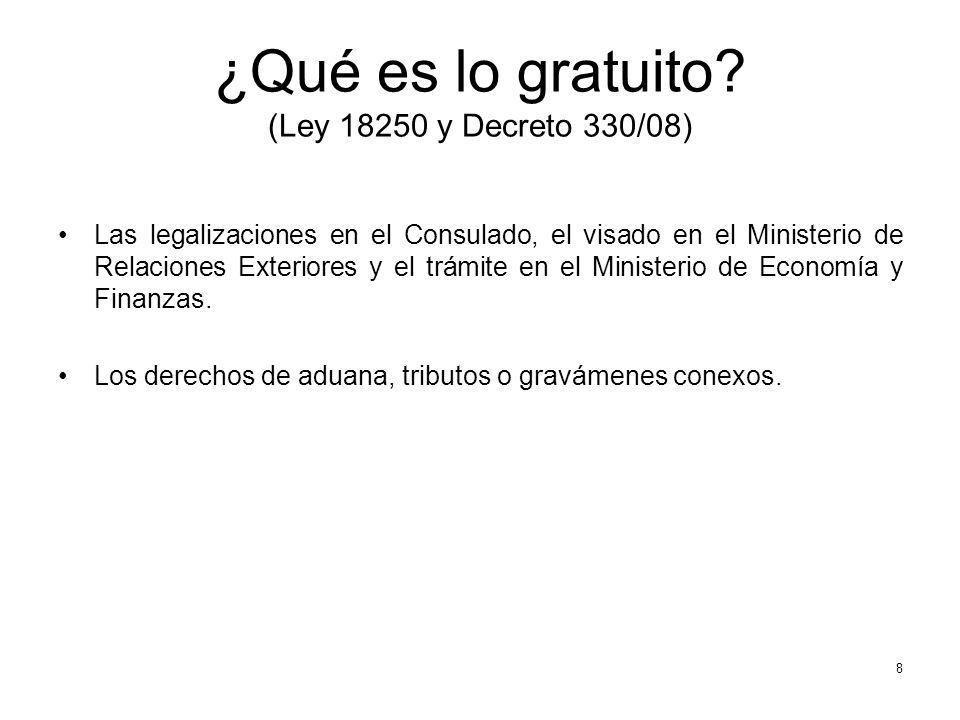 ¿Qué es lo gratuito? (Ley 18250 y Decreto 330/08) Las legalizaciones en el Consulado, el visado en el Ministerio de Relaciones Exteriores y el trámite
