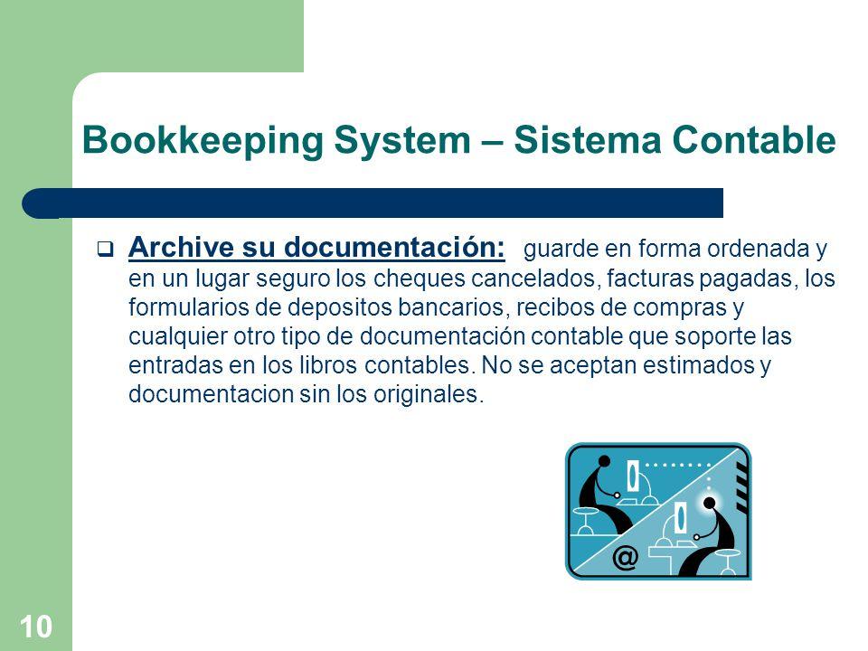 10 Bookkeeping System – Sistema Contable Archive su documentación: guarde en forma ordenada y en un lugar seguro los cheques cancelados, facturas paga