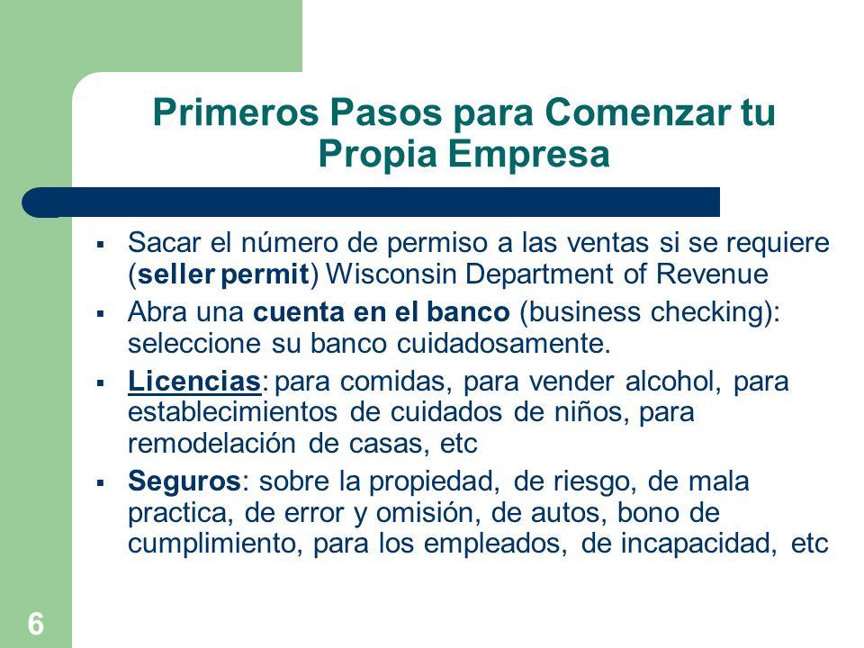 6 Primeros Pasos para Comenzar tu Propia Empresa Sacar el número de permiso a las ventas si se requiere (seller permit) Wisconsin Department of Revenu