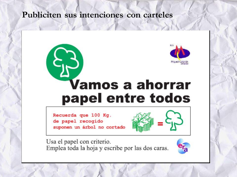 Publiciten sus intenciones con carteles