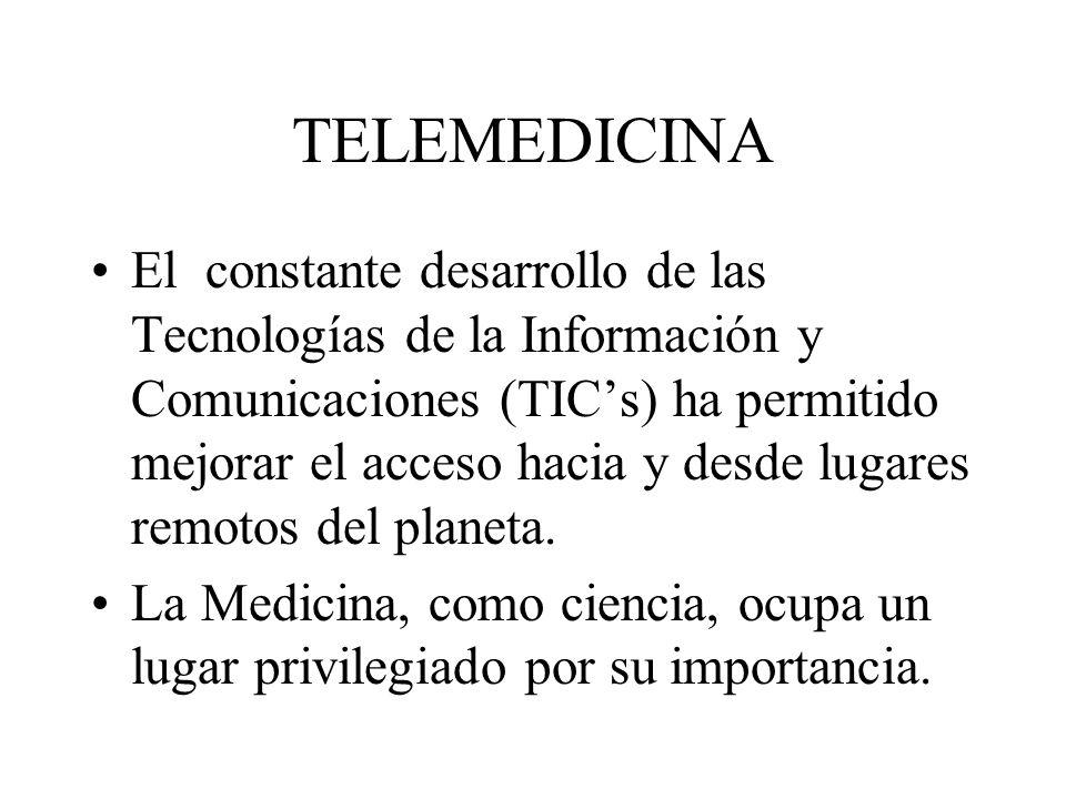 TELEMEDICINA El intercambio de información médica entre los lugares remotos y los hospitales de especialidades, es la aplicación que más se ha desarrollado a nivel mundial.