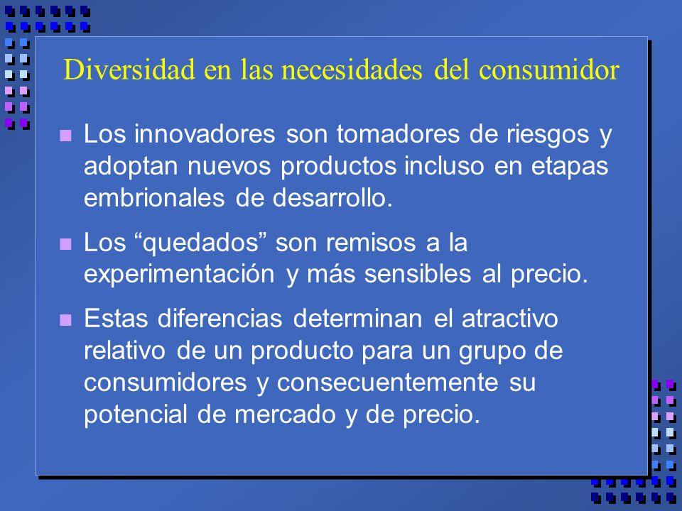 Diversidad en las necesidades del consumidor n Los innovadores son tomadores de riesgos y adoptan nuevos productos incluso en etapas embrionales de desarrollo.