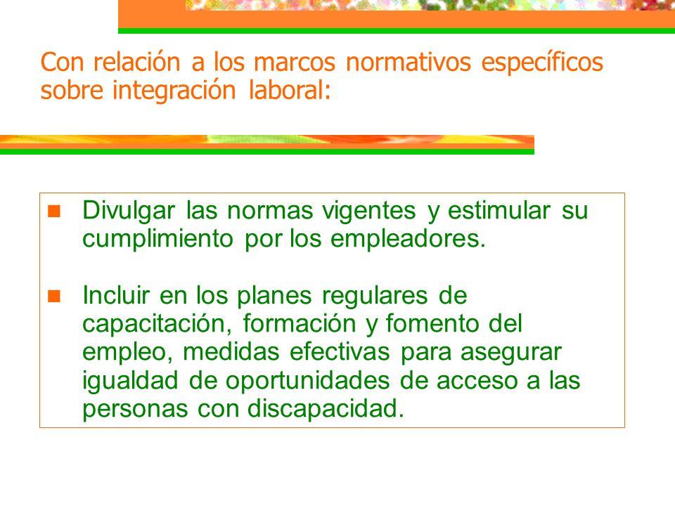 n Divulgar las normas vigentes y estimular su cumplimiento por los empleadores. n Incluir en los planes regulares de capacitación, formación y fomento
