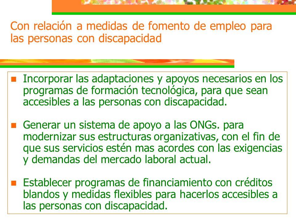 n Incorporar las adaptaciones y apoyos necesarios en los programas de formación tecnológica, para que sean accesibles a las personas con discapacidad.