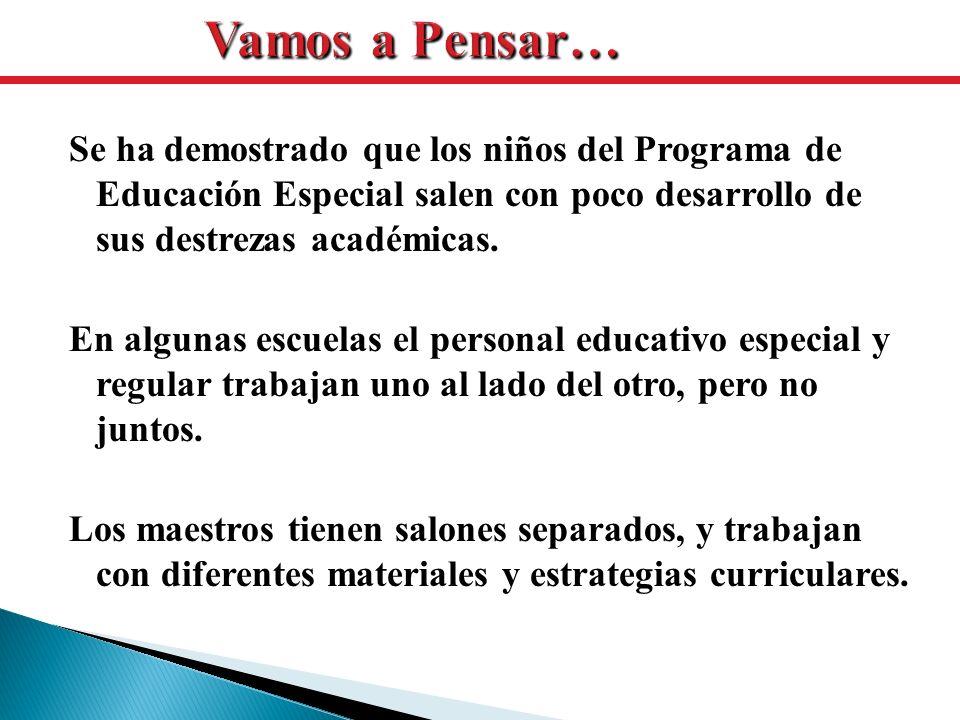 Se ha demostrado que los niños del Programa de Educación Especial salen con poco desarrollo de sus destrezas académicas. En algunas escuelas el person