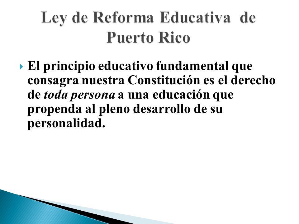 El principio educativo fundamental que consagra nuestra Constitución es el derecho de toda persona a una educación que propenda al pleno desarrollo de