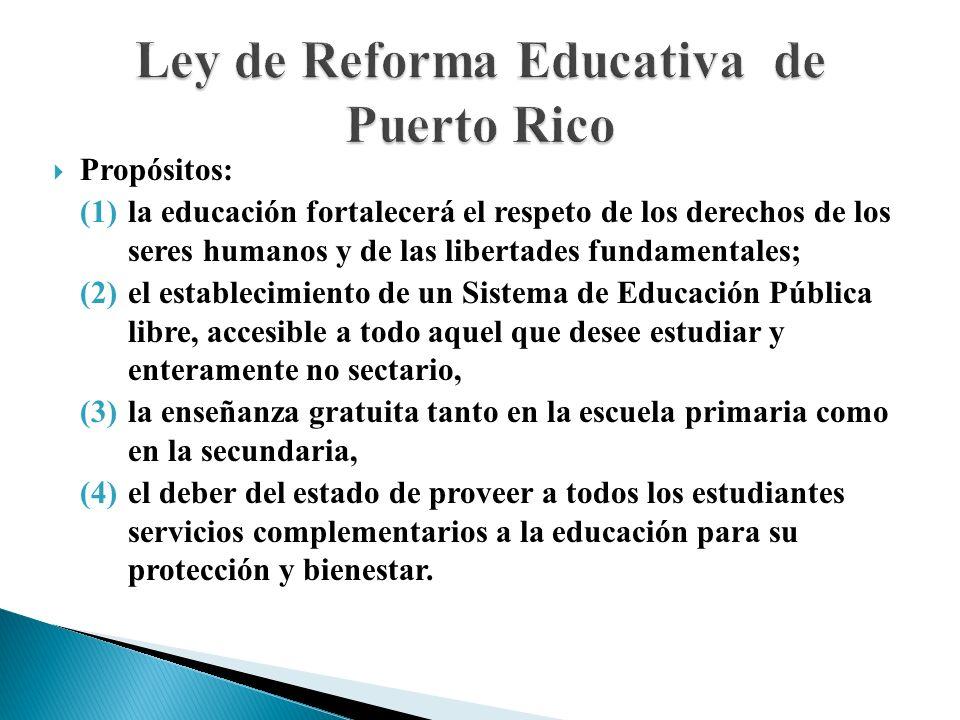 Propósitos: (1)la educación fortalecerá el respeto de los derechos de los seres humanos y de las libertades fundamentales; (2)el establecimiento de un