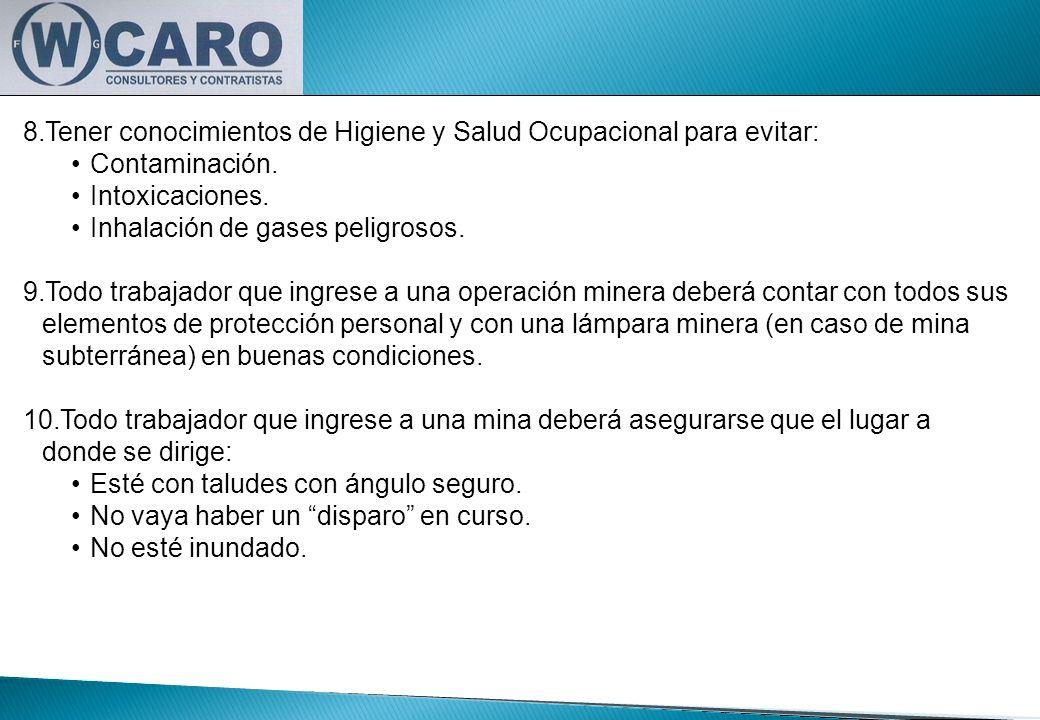 8.Tener conocimientos de Higiene y Salud Ocupacional para evitar: Contaminación. Intoxicaciones. Inhalación de gases peligrosos. 9.Todo trabajador que