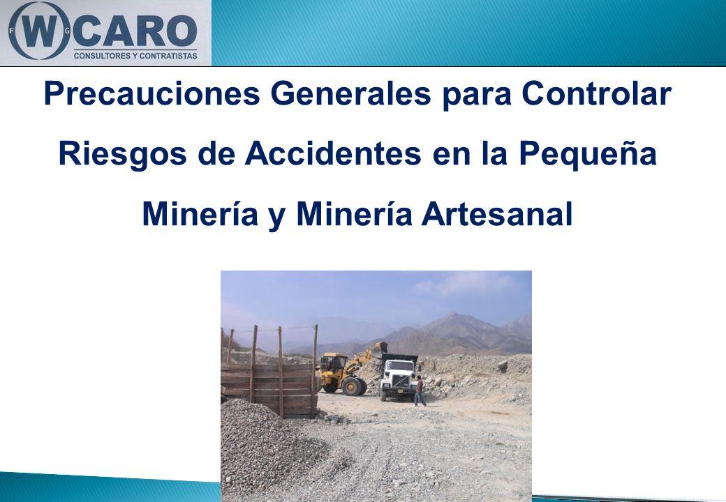 Precauciones Generales para Controlar Riesgos de Accidentes en la Pequeña Minería y Minería Artesanal