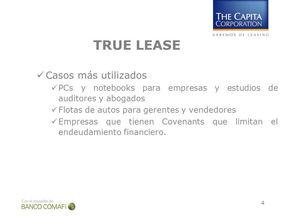 4 TRUE LEASE Casos más utilizados PCs y notebooks para empresas y estudios de auditores y abogados Flotas de autos para gerentes y vendedores Empresas
