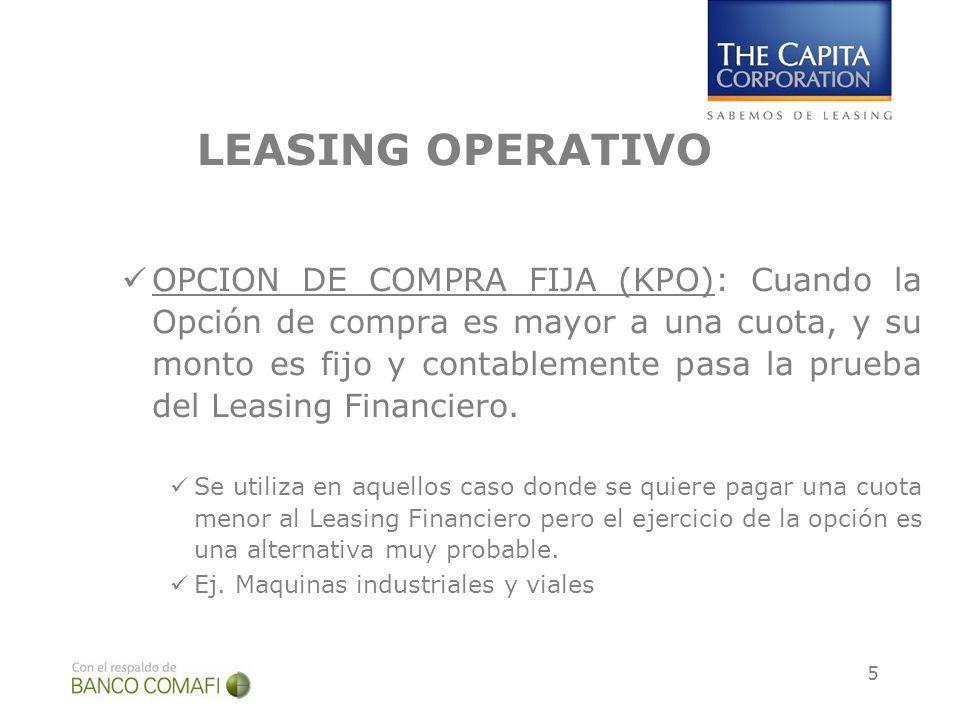 5 LEASING OPERATIVO OPCION DE COMPRA FIJA (KPO): Cuando la Opción de compra es mayor a una cuota, y su monto es fijo y contablemente pasa la prueba de
