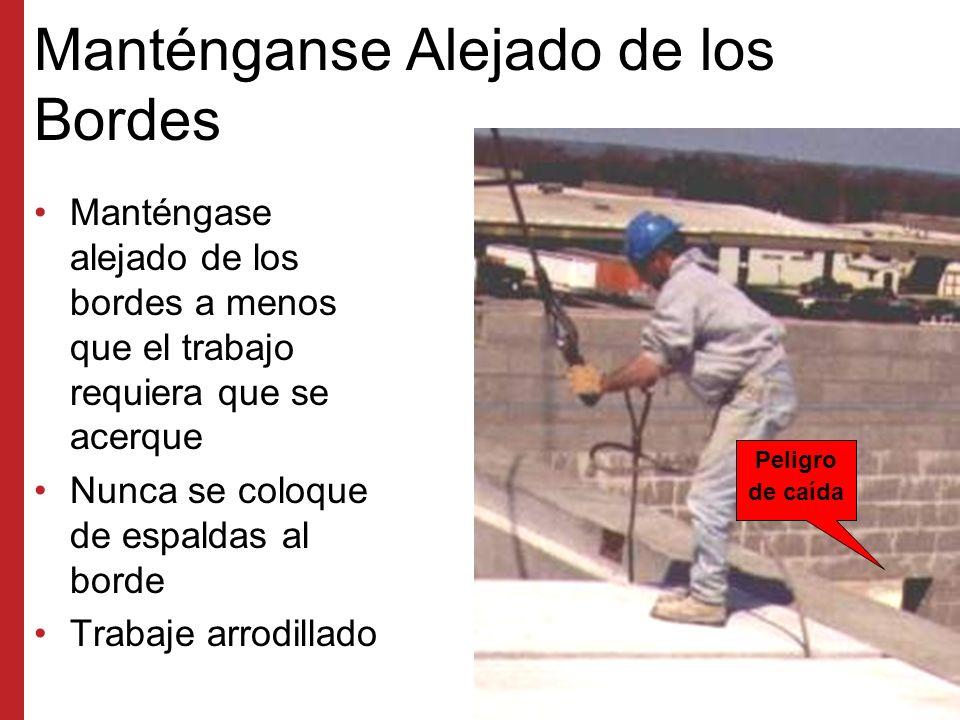 Pisos con Lados al Descubierto Siempre deben protegerse los bordes al descubierto en las plataformas, techo, entresuelos, etc.