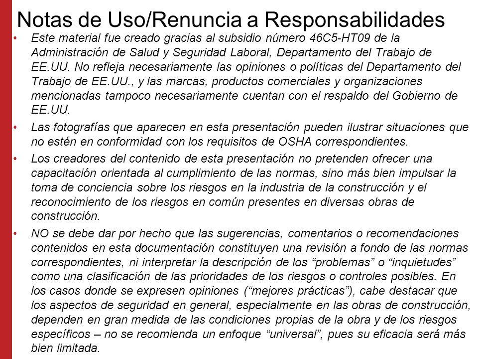 Notas de Uso/Renuncia a Responsabilidades Este material fue creado gracias al subsidio número 46C5-HT09 de la Administración de Salud y Seguridad Laboral, Departamento del Trabajo de EE.UU.