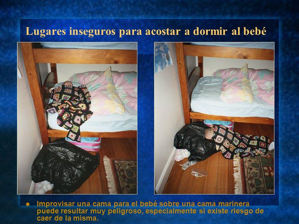 Lugares inseguros para acostar a dormir al bebé Improvisar una cama para el bebé sobre una cama marinera puede resultar muy peligroso, especialmente s