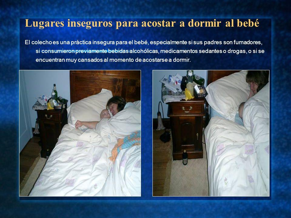 Lugares inseguros para acostar a dormir al bebé El colecho es una práctica insegura para el bebé, especialmente si sus padres son fumadores, si consum