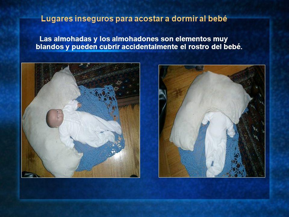 Las almohadas y los almohadones son elementos muy blandos y pueden cubrir accidentalmente el rostro del bebé. Lugares inseguros para acostar a dormir