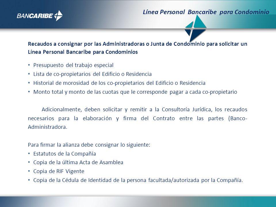 Recaudos a consignar por las Administradoras o Junta de Condominio para solicitar un Línea Personal Bancaribe para Condominios Presupuesto del trabajo