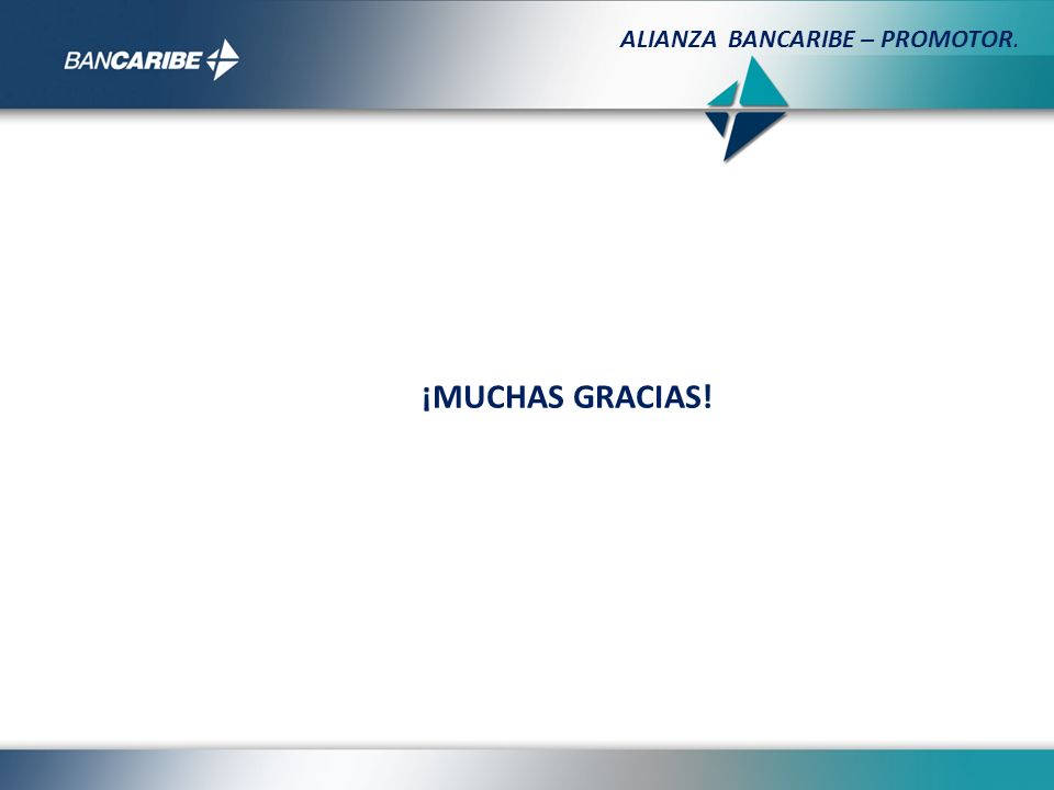 ¡MUCHAS GRACIAS! ALIANZA BANCARIBE – PROMOTOR.