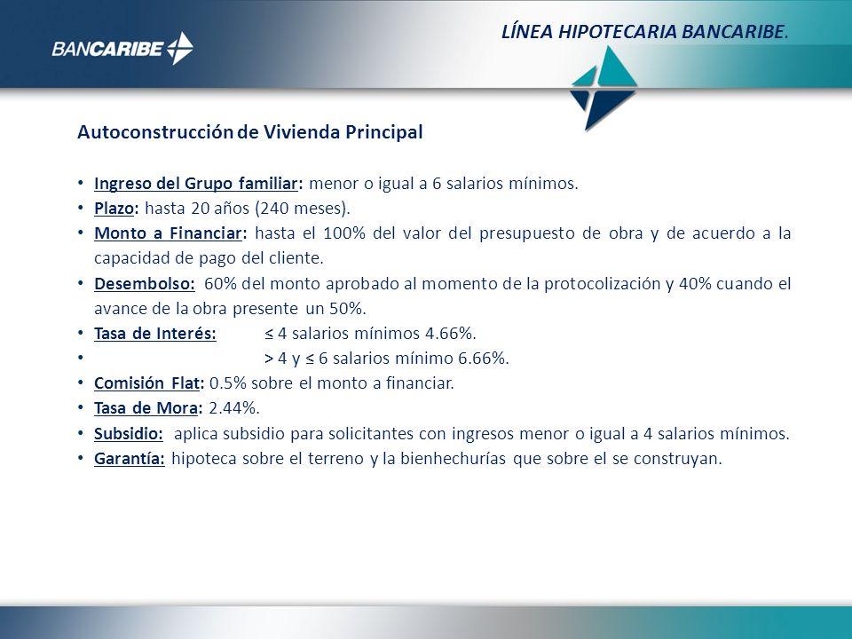 Ampliación de Vivienda Principal Ingreso del Grupo Familiar: menor o igual a 6 salarios mínimos.