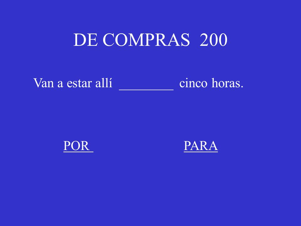 FINAL JEOPARDY 400 Used to express; by means of……train, plane, car, etc. PORPARA
