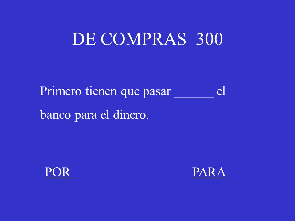 FINAL JEOPARDY 600 To express that something is to be given to someone, or is intended for someone PORPARA