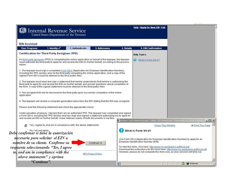 Debe confirmar si tiene la autorización necesaria para solicitar el EIN a nombre de su cliente.