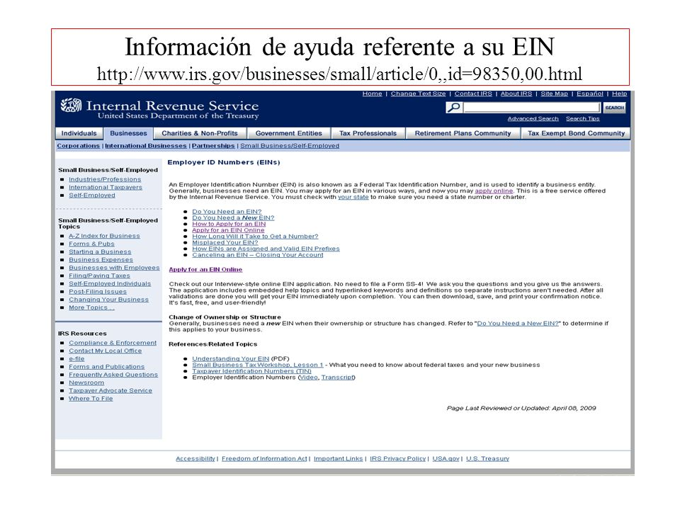 Información de ayuda referente a su EIN http://www.irs.gov/businesses/small/article/0,,id=98350,00.html